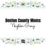 Denton County Moms Neighbor Group