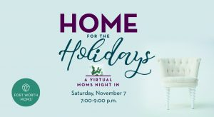 Home for the Holidays is a virtual moms night in event