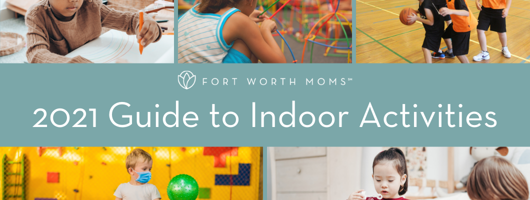 Find indoor activities in Fort Worth and surrounding areas.