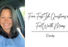 Cindy of Fort Worth Moms answers Five Fast-Ish Questions.