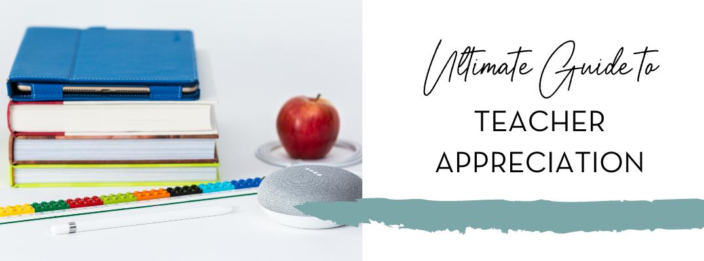 Guide to teacher appreciation