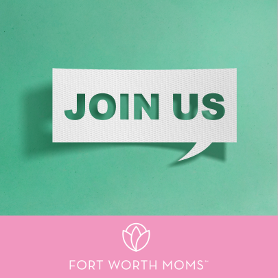 Join the team of women at Fort Worth Moms.