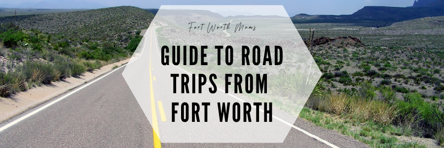 Take a family road trip to fun destinations near Fort Worth.