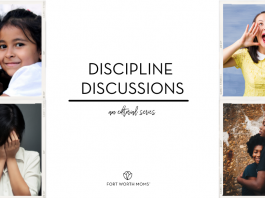 Discipline discussions is an editorial series by Fort Worth Moms.